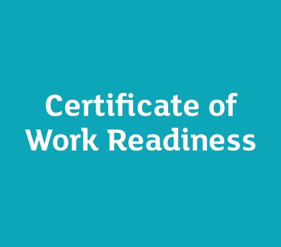 Certificate of Work Readiness helps employer hire job ready staff